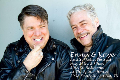 Matt Kaye and John Ennis are headlining The Austin Sketch Festival in Texas